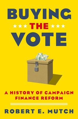 Buying the Vote By Mutch, Robert E.